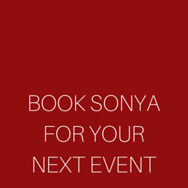 BOOK SONYA FOR YOUR NEXT EVENT